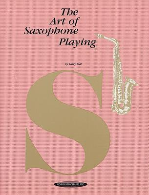 Art of Saxophone Playing By Teal, Larry
