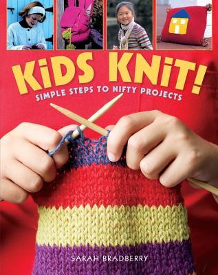 Kids Knit! By Bradberry, Sarah