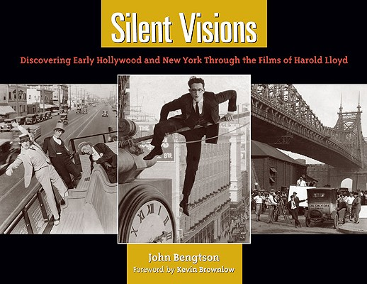 Silent Visions By Bengtson, John/ Brownlow, Kevin (FRW)